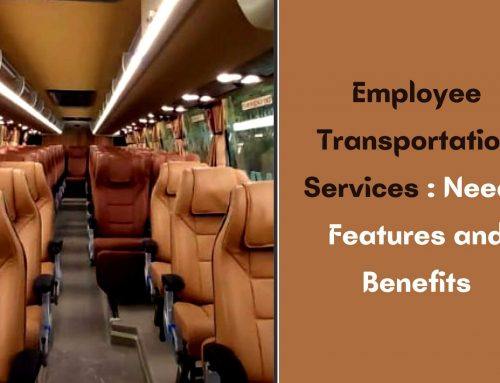 Employee Transportation Services : Needs Features and Benefits